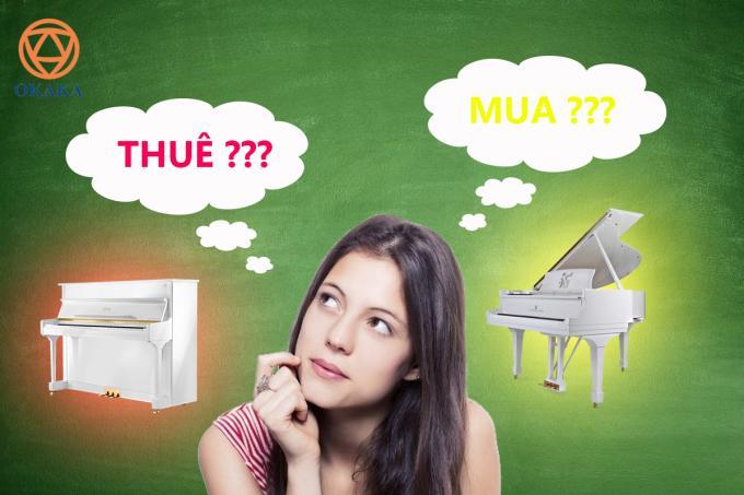 Nhờ OKAKA tư vấn giúp tôi nên thuê đàn piano hay mua đàn piano cho bé với! (chị Minh, quận 10)