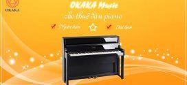 Hỏi đáp tất tần tật về dịch vụ cho thuê đàn piano ở OKAKA Music