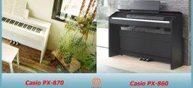 So sánh đàn piano điện Casio PX-870 và Casio PX-860