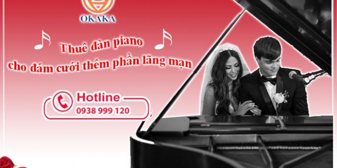 Thuê đàn piano cho đám cưới ở đâu và giá bao nhiêu?